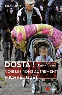 Michaël Guet - Dosta ! (Ca suffit !) - Décryptage d'idées reçues : et si on voyait les Roms autrement ?.