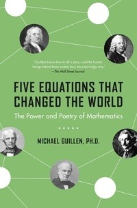 Michael Guillen - Five Equations That Changed the World - The Power and Poetry of Mathematics.