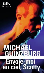 Michael Guinzburg - Envoie-moi au ciel, Scotty.