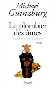 Michael Guinzburg - Le plombier des âmes.