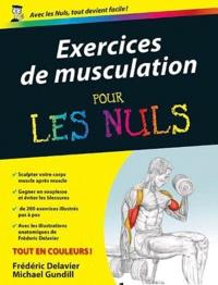 Michael Gundill et Frédéric Delavier - Exercices de musculation pour les nuls.
