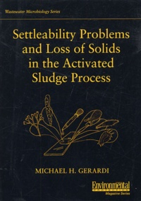 Settleability problems and loss of solids in the activated sludge process - Michael-H Gerardi | Showmesound.org