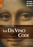 Michael Haag et Veronica Haag - The Rough Guide To The Da Vinci Code - An unthorised Guide to the Book and Movie.