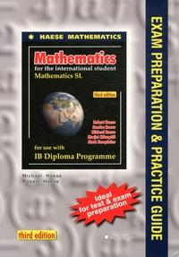 Michael Haese et Robert Haese - Mathematics SL Exam Preparation and Practice Guide.