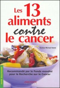 Michael Hamm - Les 13 aliments contre le cancer.