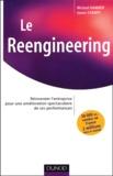Michael Hammer et James Champy - Le Reengineering - Réinventer l'entreprise pour une amélioration spectaculaire de ses performances.