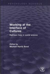 Michael Harris Bond - Working at the Interface of Culture - Eighteen Lives in Social Science.