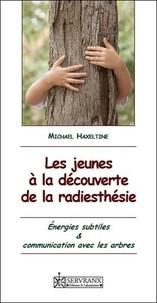 Michael Haxeltine - Les jeunes à la découverte de la radiesthésie - Energies subtiles et communication avec les arbres.
