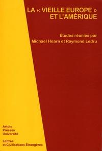 """Michael Hearn et Raymond Ledru - La """"vieille Europe"""" et l'Amérique."""