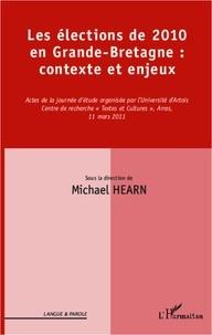 Michael Hearn - Les élections de 2010 en Grande-Bretagne : contexte et enjeux.
