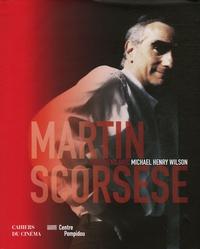 Michael-Henry Wilson - Martin Scorsese - Entretiens avec Michael Henry Wilson.