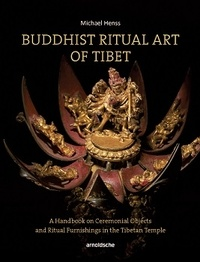 Michael Henss - Buddhist ritual art of Tibet.