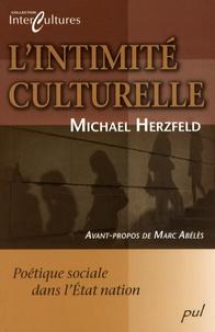 Michael Herzfeld - L'intimité culturelle - Poétique sociale de l'Etat nation.