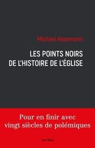 Michael Hesemann - Les points noirs de l'histoire de l'Eglise.