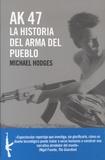 Michael Hodges - AK 47 - La historia del arma del pueblo.