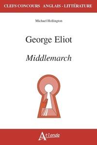 Michael Hollington - George Eliot - Middlemarch.