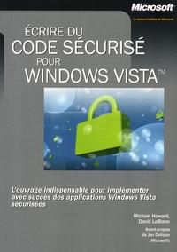 Michael Howard et David LeBlanc - Ecrire du code sécurisé pour Windows Vista.