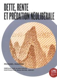 Michael Hudson - Dette, rente et prédation néolibérale.