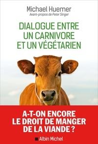 Michael Huemer - Dialogue entre un carnivore et un végétarien.