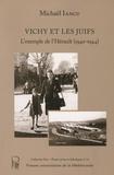 Michaël Iancu - Vichy et les Juifs - L'exemple de l'Hérault (1940-1944).