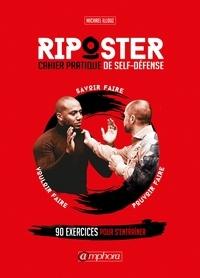 Ucareoutplacement.be Riposter - Cahier pratique de self-défense - 90 exercices pour s'entraîner Image
