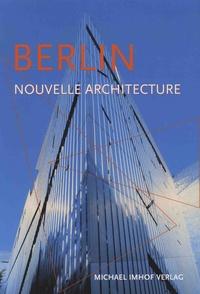 Michael Imhof et Leon Krempel - Berlin et sa nouvelle architecture - Guide des constructions de 1989 à aujourd'hui.