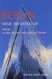 Michael Imhof et Leon Krempel - Berlin Neue Architektur - Führer zu den Bauten von 1989 bis heute.