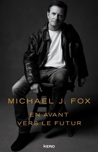 Michael J. Fox - En avant vers le futur.