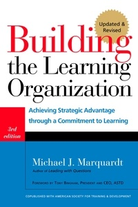 Michael J. Marquardt - Building the Learning Organization - Mastering the Five Elements for Corporate Learning.
