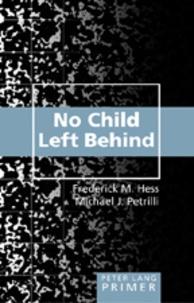 Michael j. Petrilli et Frederick M. Hess - No Child Left Behind Primer - Second Printing.