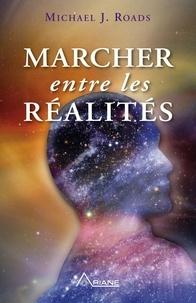 Michael J. Roads et Sophie Marnez - Marcher entre les réalités.