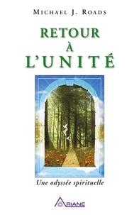 Michael J. Roads et Jacques Gontier - Retour à l'unité - Une odyssée spirituelle.