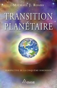 Michael J. Roads et Michel Saint-Germain - Transition planétaire - Perspective de la cinquième dimension.