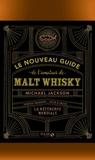 Michael Jackson - Le nouveau guide de l'amateur de malt whisky.