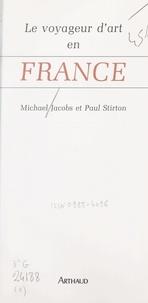 Michael Jacobs et Paul Stirton - Le voyageur d'art en France.