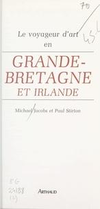 Michael Jacobs et Paul Stirton - Le voyageur d'art en Grande-Bretagne et Irlande.