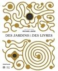 Michael Jakob - Des jardins & des livres.