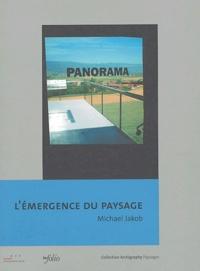 Michael Jakob - L'émergence du paysage.