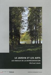 Michael Jakob - Le jardin et les arts - Les enjeux de la représentation.
