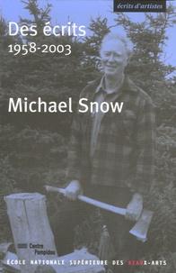 Michael James A. Snow et Jean-Michel Bouhours - Des écrits - 1958-2003.