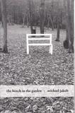 Michael James Crosbie - The bench in the garden.