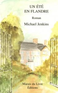 Michael Jenkins - Un été en Flandre.
