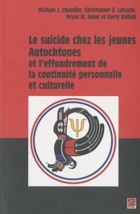 Michael John Chandler et Christopher E. Lalonde - Le suicide chez les jeunes autochtones et l'effondrement de la continuité personnelle et culturelle.