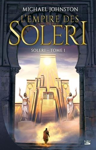 Michael Johnston - Soleri Tome 1 : L'empire des Soleri.