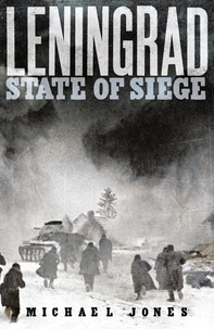 Michael Jones - Leningrad - State of Siege.