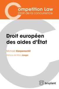 Michaël Karpenschif - Droit européen des aides d'Etat.