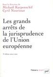 Michaël Karpenschif et Cyril Nourissat - Les grands arrêts de la jurisprudence de l'Union européenne.