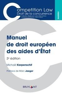 Michaël Karpenschif - Manuel de droit européen des aides d'Etat.