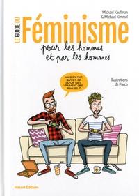 Téléchargement ebook pdf gratuit pour dbms Le guide du féminisme pour les hommes et par les hommes PDB RTF (Litterature Francaise) par Michael Kaufman, Michael Kimmel 9791097160302