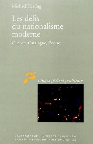 Michael Keating - Les défis du nationalisme moderne - Québec, Catalogne, Écosse.